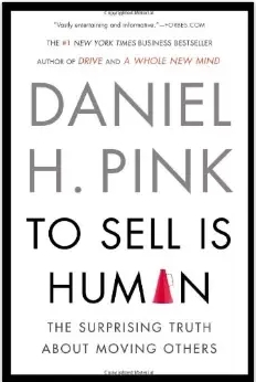 Dr. Anita's Notes: Review book by author Daniel Pink called, To Sell Is Human